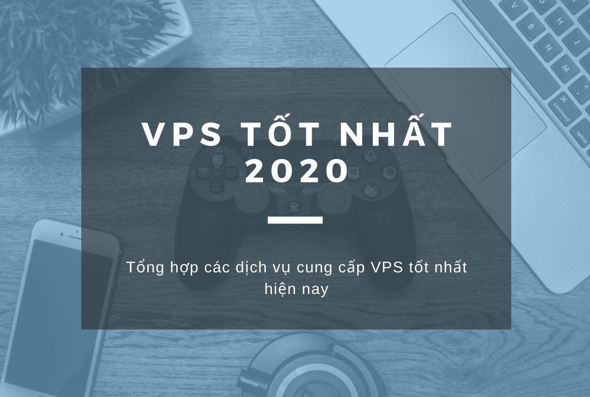 TOP những dịch vụ VPS cao cấp giá rẻ nên dùng 2020